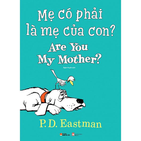 Sách làm cha mẹ - Mẹ Có Phải Là Mẹ Của Con? - Are You My Mother?