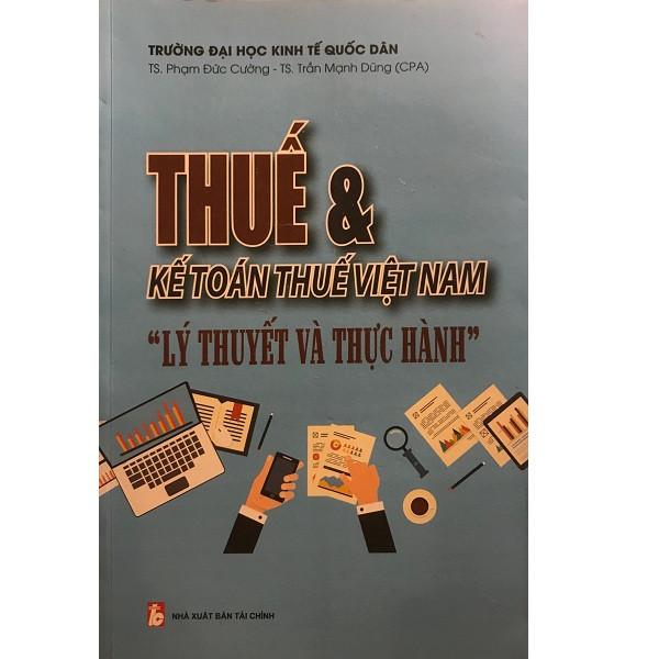 Thuế  Kế Toán Thuế Việt Nam - Lý Thuyết Và Thực Hành