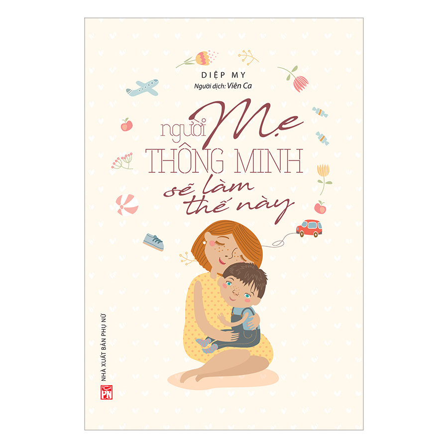 Người Mẹ Thông Minh Sẽ Làm Thế Này