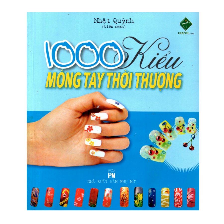 1000 Kiểu móng tay thời trang ( sách in màu)