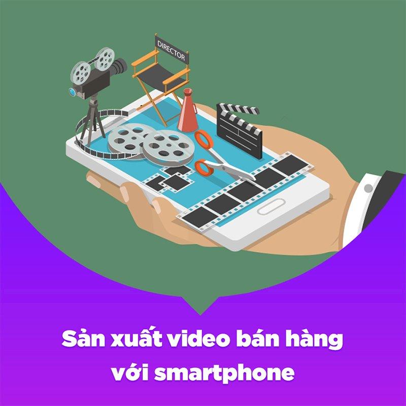 KYNA - Khóa Học Sản Xuất Video Bán Hàng Với Smartphone