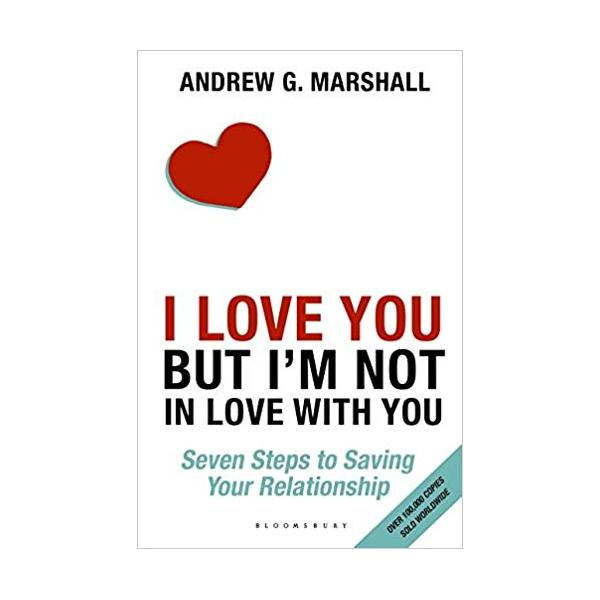 I Love You but I'm Not in Love with You: Seven Steps to Saving Your Relationship Paperback – 14 Jan 2016
