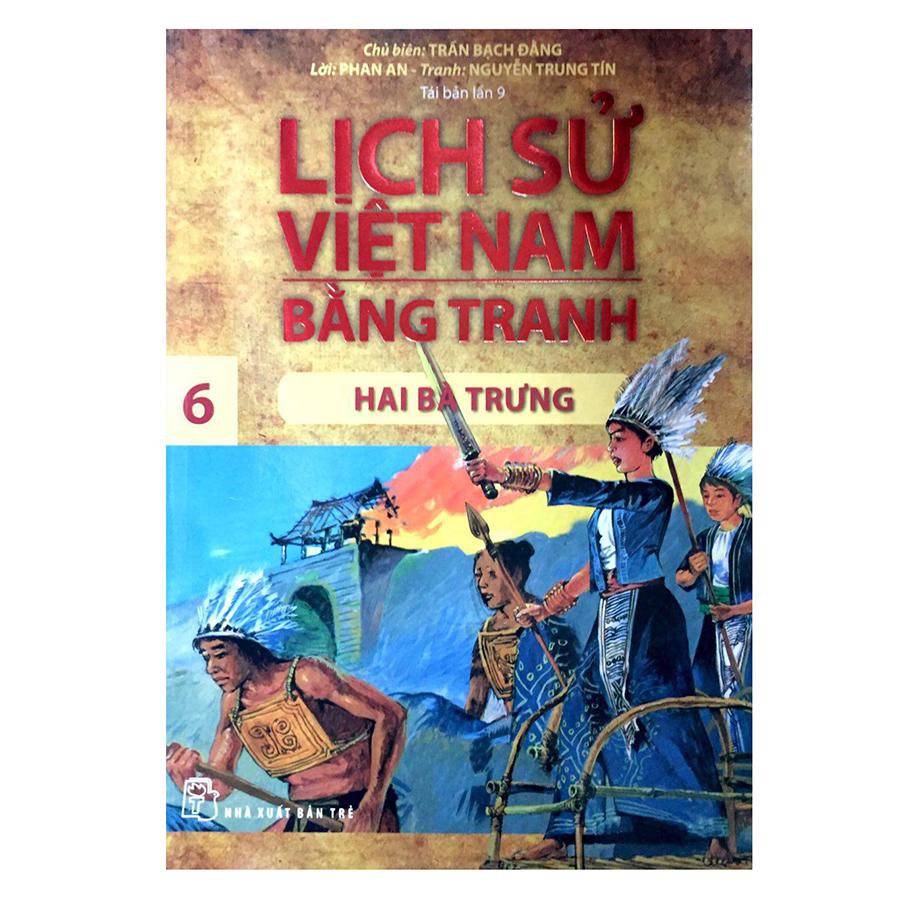 Lịch Sử Việt Nam Bằng Tranh Tập 6: Hai Bà Trưng (Tái Bản)