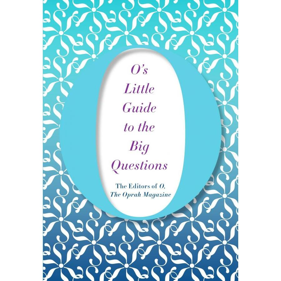O's Little Guide to the Big Questions (O's Little Books/Guides)
