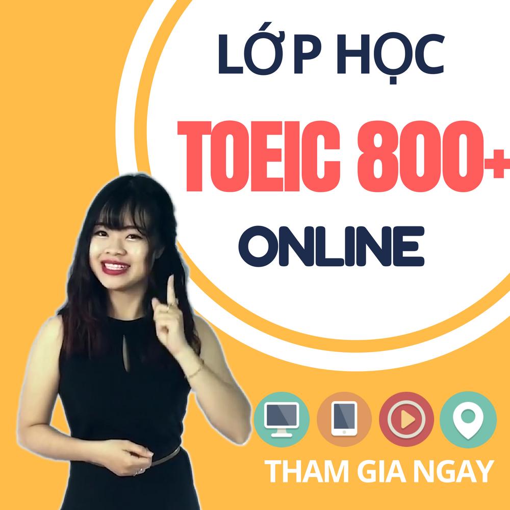 Khóa Học Online Luyện TOEIC 800+