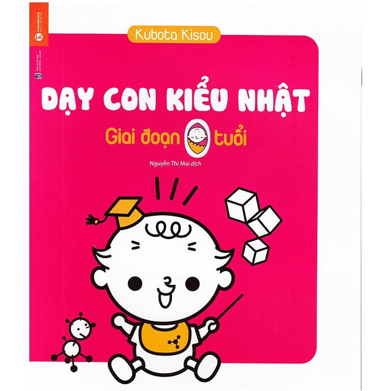 Sách Nuôi Dạy Con - Sách Dạy Con Kiểu Nhật – Giai Đoạn Trẻ 0 Tuổi (Tái bản)