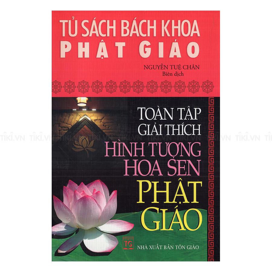 Tủ Sách Bách Khoa PG-Toàn Tập Giải Thích Hình Tượng Hoa Sen Phật Giáo