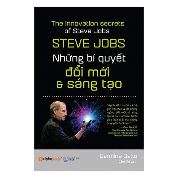 Sách Doanh Nhân - Steve Jobs - Những Bí Quyết Đổi Mới Và Sáng Tạo (Tái Bản 2017)
