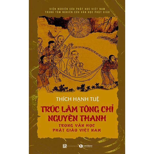 Trúc Lâm Tông Chỉ Nguyên Thanh Trong Văn Học Phật Giáo Việt Nam