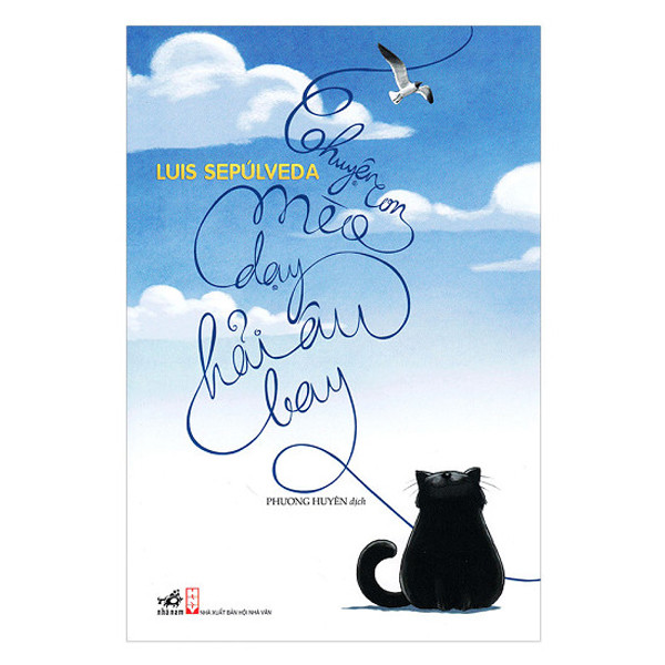 Sách Thiếu Nhi - Chuyện Con Mèo Dạy Hải Âu Bay (Tái Bản 2017)
