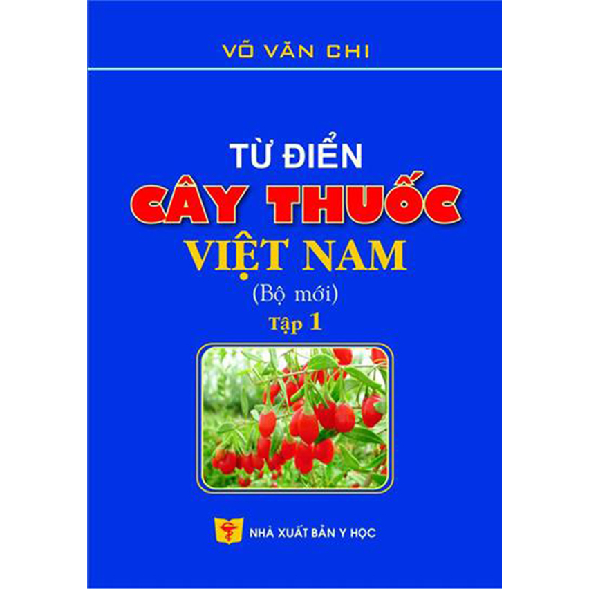Từ điển cây thuốc Việt Nam (Bộ mới) tập 1