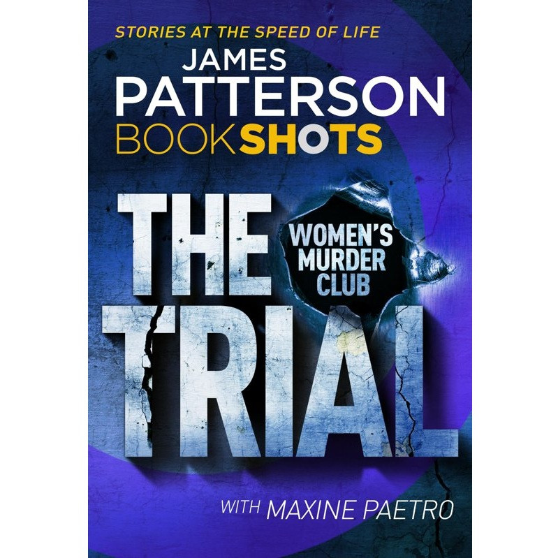 The Trial: BookShots (A Women's Murder Club Thriller)
