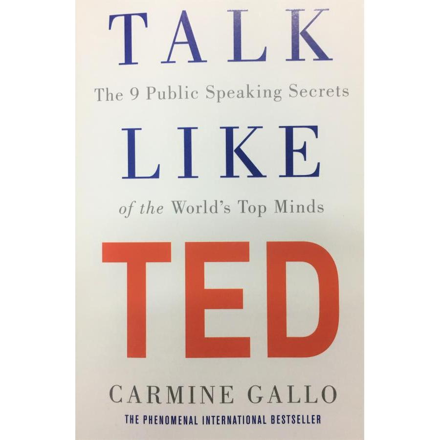 Talk Like TED: The 9 Public Speaking Secrets of the World s Top Minds (Paperback)