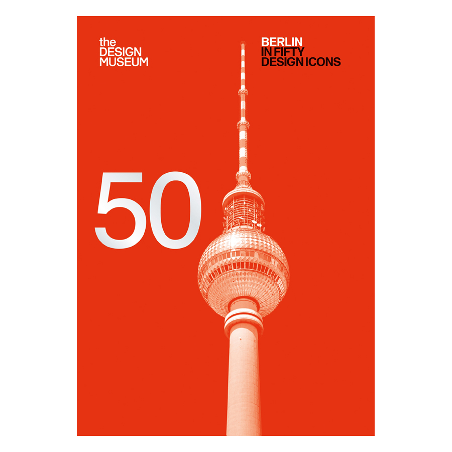 Berlin In Fifty Design Icons (Design Museum Fifty)