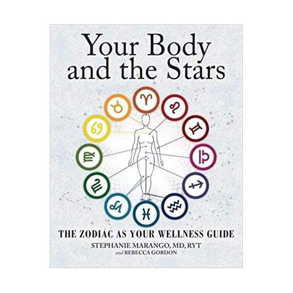 Your Body and the Stars: The Zodiac As Your Wellness Guide Paperback – 19 May 2016
