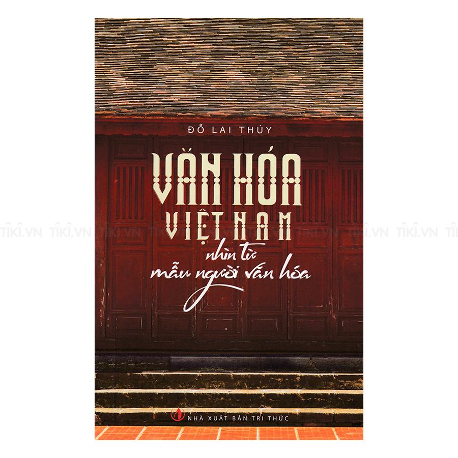 Văn Hóa Việt Nam Nhìn Từ Mẫu Người Văn Hóa