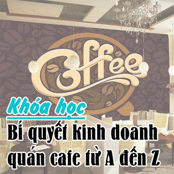 KYNA - Khóa Học Bí Quyết Kinh Doanh Quán Cafe Từ A Đến Z