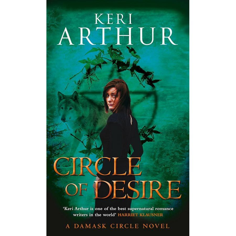 Circle Of Desire: Number 3 in series (Damask Circle Trilogy)