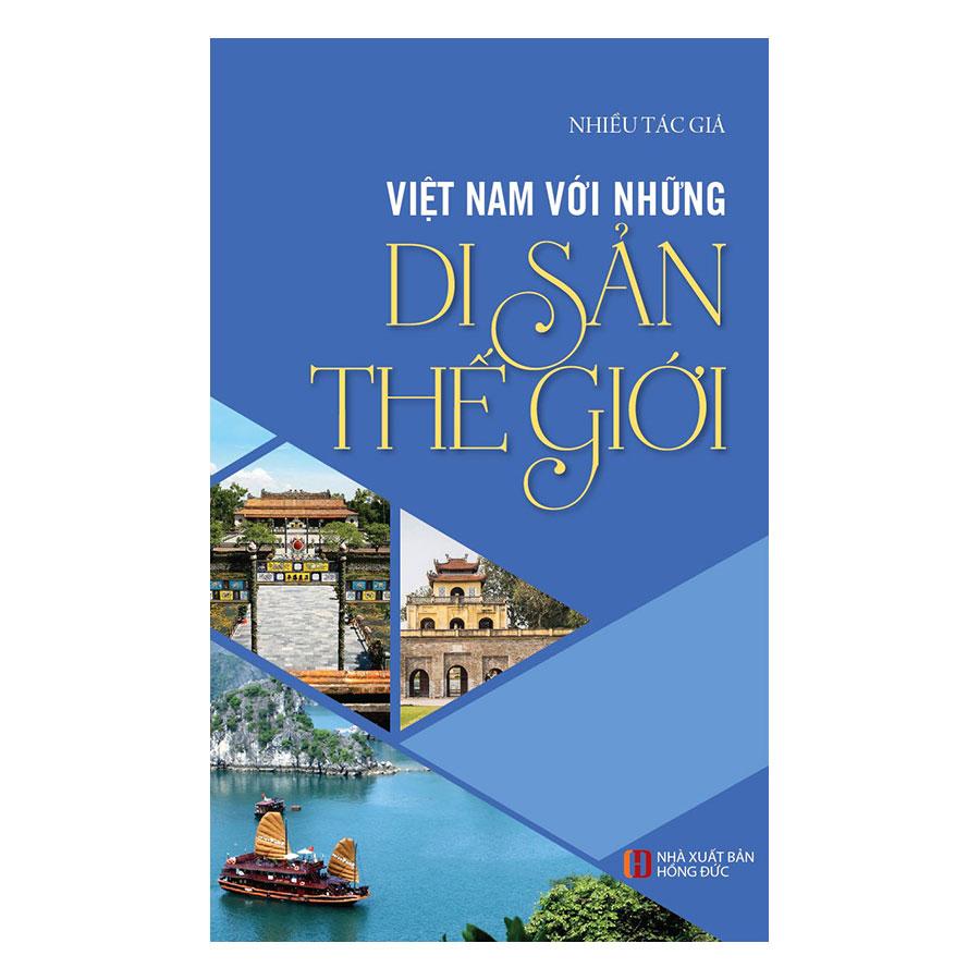 Việt Nam Với Những Di Sản Thế Giới