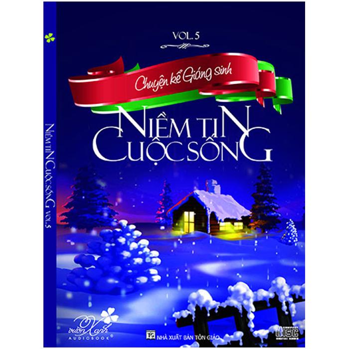 Đĩa Niềm Tin Cuộc Sống Vol.5 - Chuyện kể Giáng Sinh