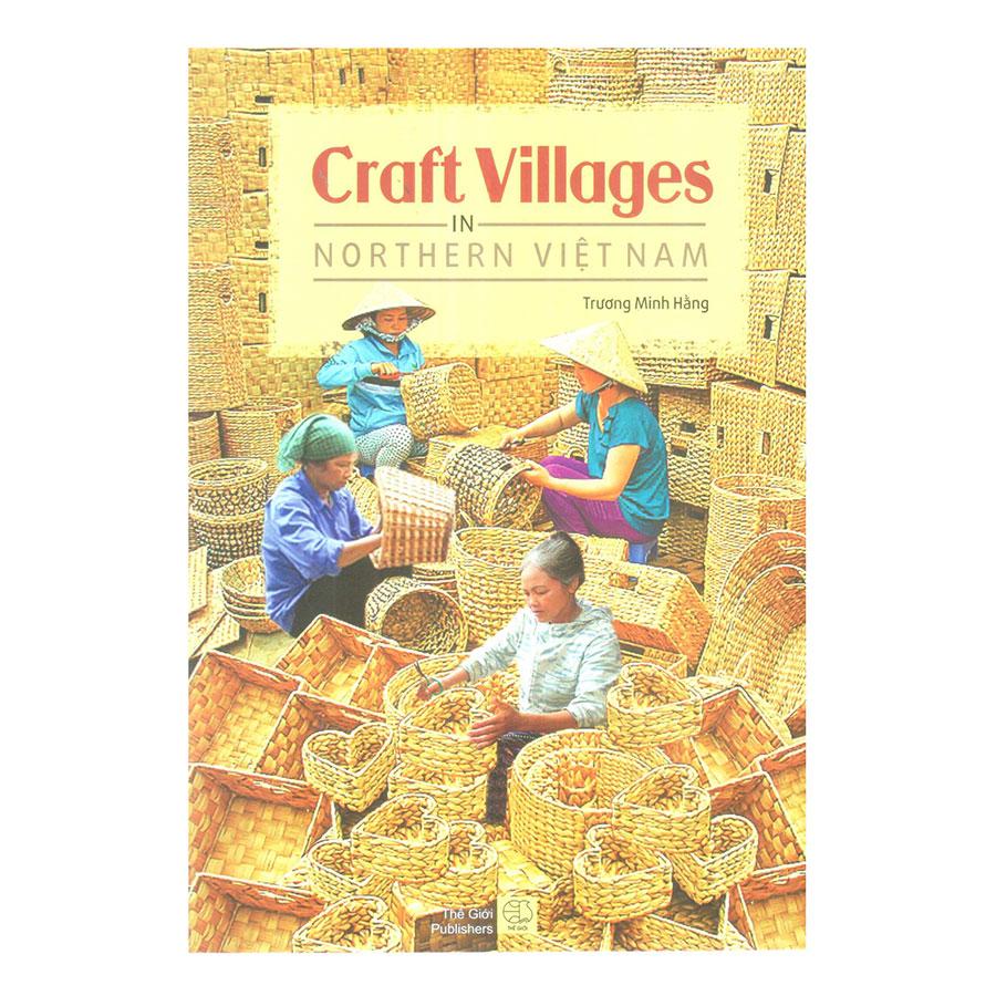 Craft Villages In Northern Việt Nam (Làng Nghề Thủ Công Ở Miền Bắc Việt Nam)